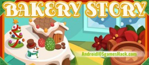 Bakery Story Hack for Android and iOS Generate Unlimited Coins and Gems Cheats