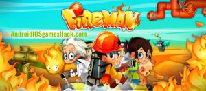 Fireman Hack for Android and iOS Unlimited Money, Lives Cheats