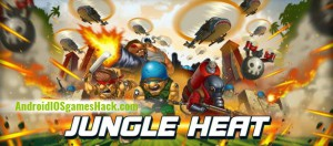Jungle Heat Hack for Android and iOS Add Unlimited Diamonds, Oil and Gold Cheats