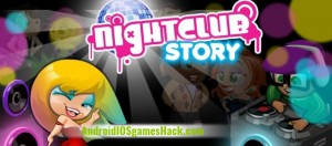 Nightclub Story Hack for Android and iOS Unlimited Cash and Coins Cheats