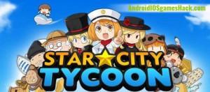 Star City Tycoon Hack for Android and iOS Stars, Money and Hearts Cheats