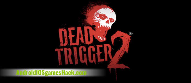 Dead Trigger 2 Hack and Cheats for Android and iOS