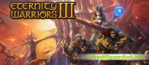 Eternity Warriors 3 Hack for Android and iOS Get Unlimited Gems and Cheats