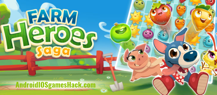 Farm Heroes Saga Hack and Cheats for Android and iOS