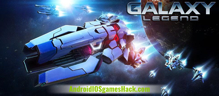 Galaxy Legend Hack and Cheats for Android and iOS
