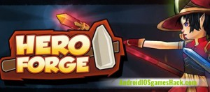 Hero Forge Hack for Android and iOS Get Unlimited Gold and Gems Cheats