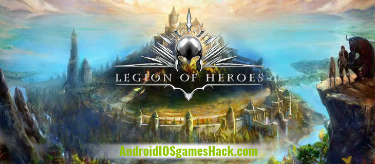 Legion of Heroes Hack and Cheats for Android and iOS