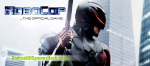 Robocop Hack for Android and iOS Add Unlimited Gold, Credits, Energy Cheats